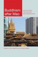 Buddhism after Mao : Negotiations, Continuities, and Reinventions